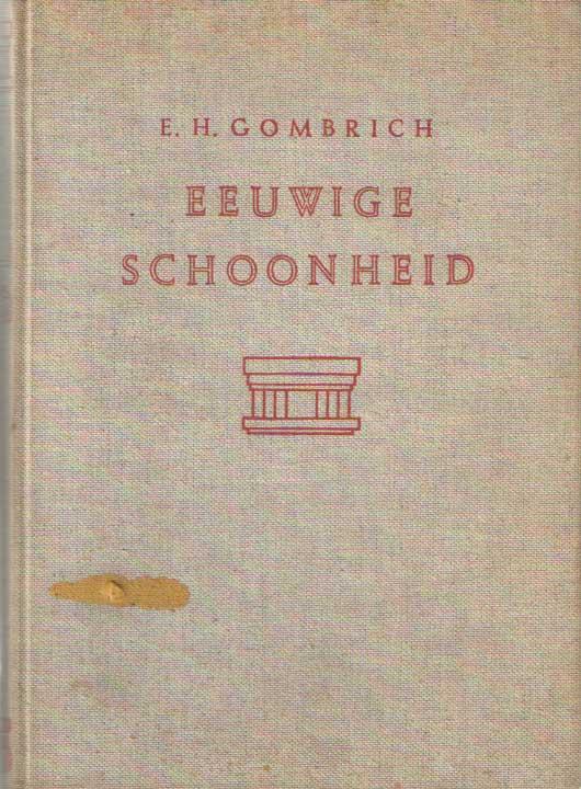 GOMBRICH, E.H. - Eeuwige Schoonheid. Inleiding tot de Kunst.