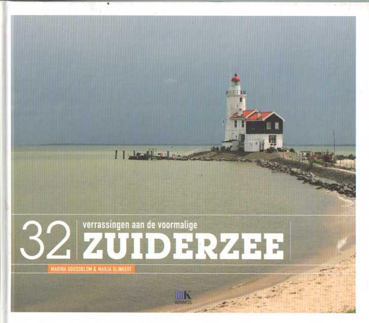 GOUDSBLOM, MARINA & MARJA SLINKERT - 32 verrassingen aan de voormalige Zuiderzee.