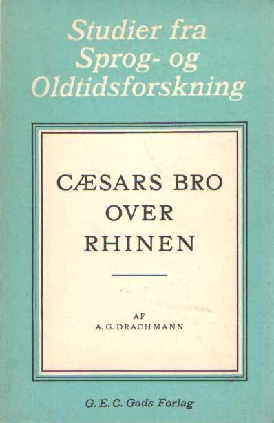 DRACHMANN, A.G. - Cæsars Bro over Rhinen.