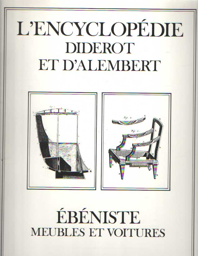 DIDEROT ET D'ALEMBERT - L'Encyclopédie. Ébéniste. Meubles et voitures.