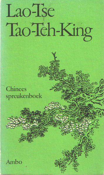 LAO-TSE - Tao-Teh-King. Chinees spreukenboek.