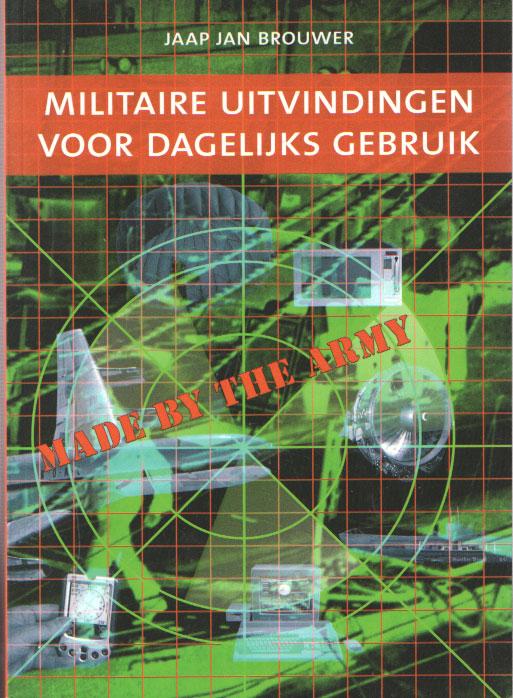 BROUWER, JAAP JAN - Militaire uitvindingen voor dagelijks gebruik.