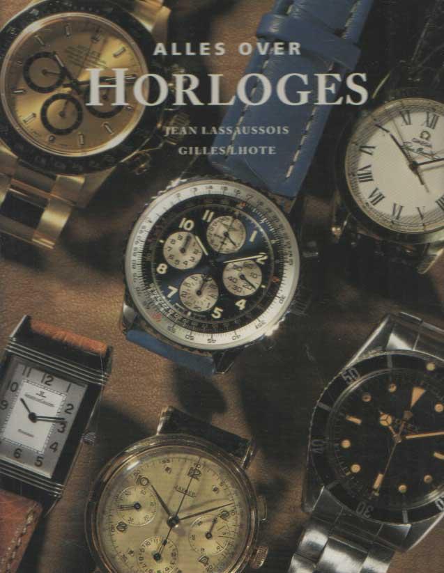 LASSAUSSOIS, JEAN & GILLES LHOTE - Alles over horloges.