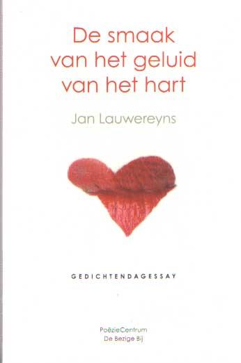 LAUWEREYNS, JAN - De smaak van het geluid van het hart. Gedichtendagessay.