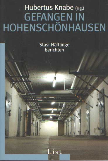 KNABE, HUBERTUS - Gefangen in Hohenschönhausen - Stasi-Häftlinge berichten.