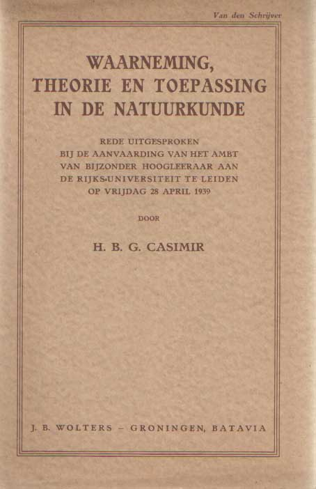 CASIMIR, H.B.G. - Waarneming theorie en toepassing in de natuurkunde.