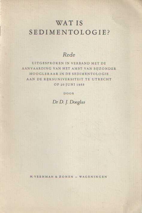 DOEGLAS, D.J. - Wat is sedimentologie.