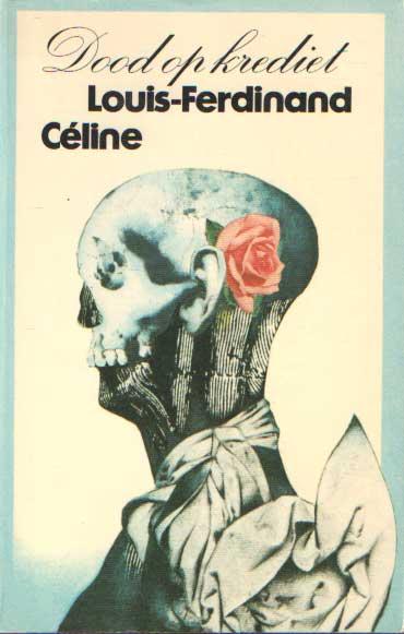 CÉLINE, LOUIS-FERDINAND - Dood op krediet.
