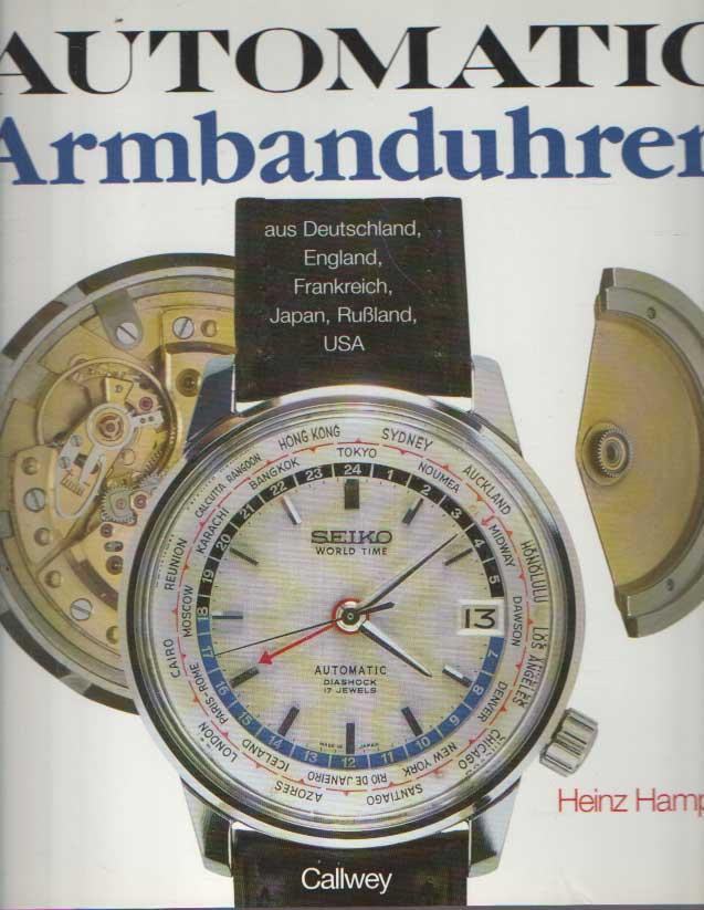 HAMPEL, HEINZ - Automatic Armbanduhren aus Deutschland, England, Frankreich, Japan, Rußland, USA.