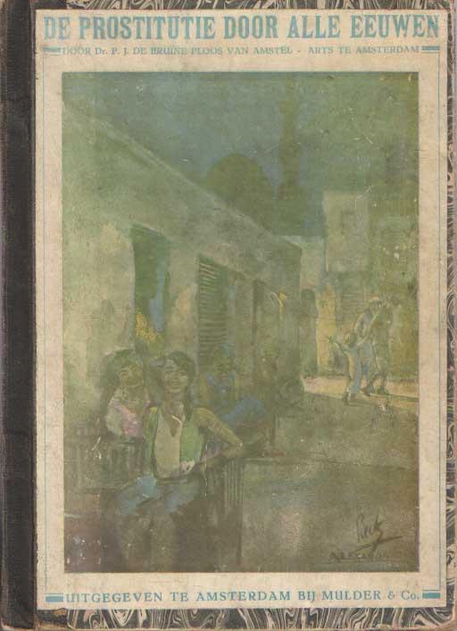BRUÏNE PLOOS VAN AMSTEL, P.J. DE - De prostitutie door alle eeuwen.