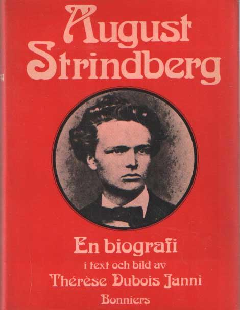 DUBOIS JANNI, THÉRÈSE - August Strindberg. En biografi i text och bild.