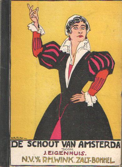 EIGENHUIS, J - De schout van Amsterdam.