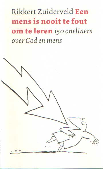 ZUIDERVELD, RIKKERT - Een mens is nooit te fout om te leren. 150 oneliners over God en mens.