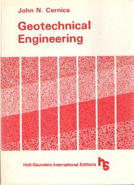 CERNICA, JOHN N. - Geotechnical Engineering.