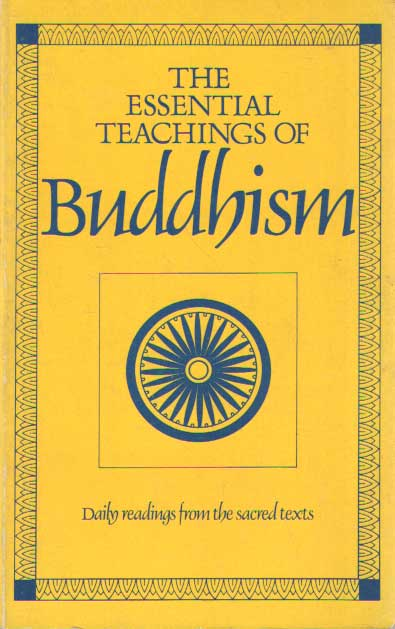 BROWN, KERRY & JOAN O'BRIEN (ED.) - The Essential Teachings of Buddhism.