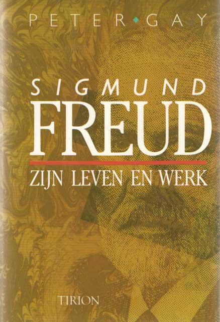 GAY, PETER - Sigmund Freud, zijn leven en werk.