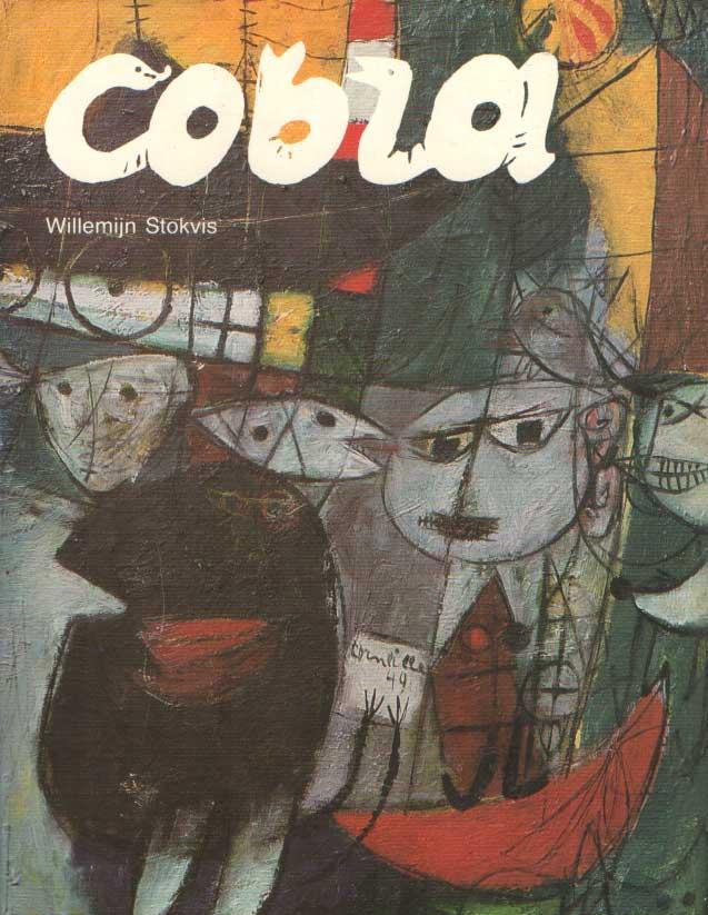 STOKVIS, WILLEMIJN - Cobra : An International Movement in Art After the Second World War.