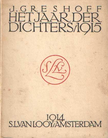 - Het jaar der dichters 1915. Samengesteld door J. Greshoff.