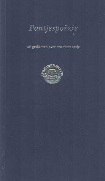 SCHUITEMAKER, L. (EINDREDACTIE) - Pontjespoëzie. 38 gedichten over een veerpontje.