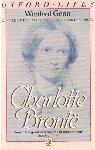 GÉRIN, WINIFRED - Charlotte Brontë. The evolution of genius.