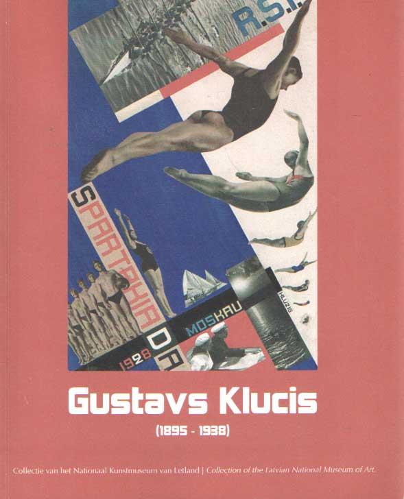 DERKUSOVA, I. - Gustavs Klucis (1895-1938) : collectie van het Nationaal Kunstmuseum van Letland.