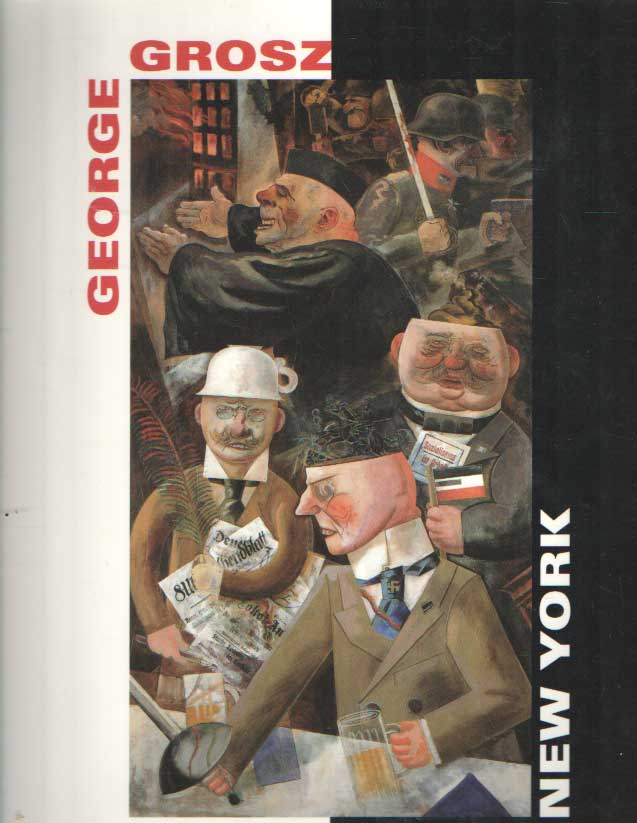 SCHUSTER, PETER-KLAUS (HG.): - George Grosz - Berlin New York. [Katalog zu den Ausst. Berlin u.Düsseldorf,1995].