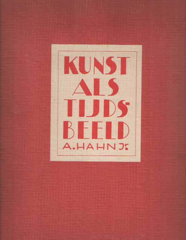 HAHN, A. JR. - Kunst als tijdsbeeld.