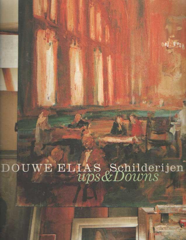 ELIAS, DOUWE - Elias, Douwe; Ups & Downs, schilderijen.