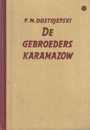DOSTOJEFSKI, F.M. - De gebroeders Karamazow. Vertaald door A. Kosloff.
