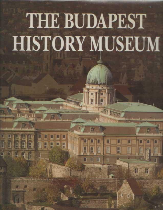 BUZINKAY, GEZA & PÉTER HAVASSY - The Budapest History Museum.