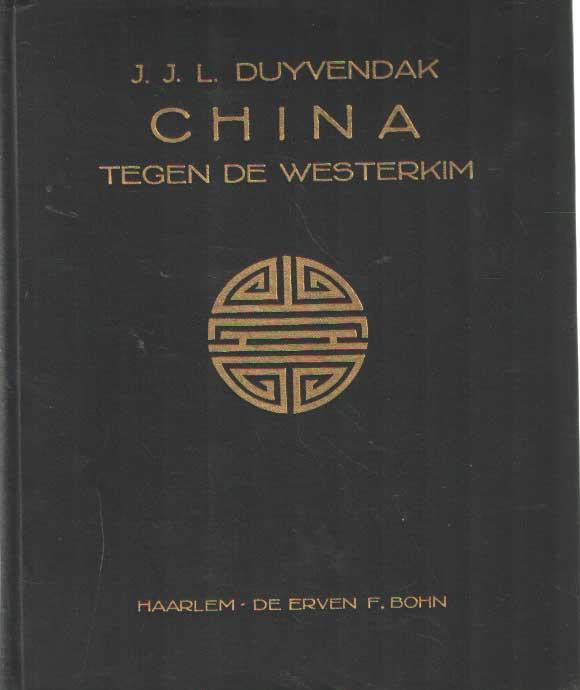 DUYVENDAK, J.J.L. - China tegen de Westerkim.