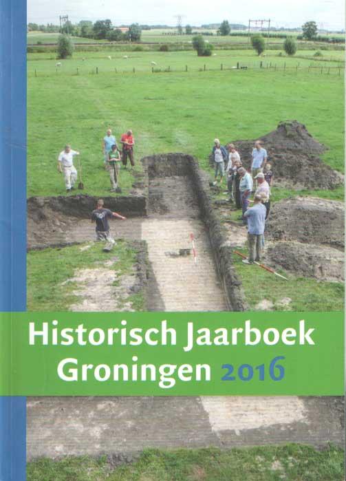 PERTON (EINDREDACTIE), HARRY - Historisch jaarboek Groningen 2016.