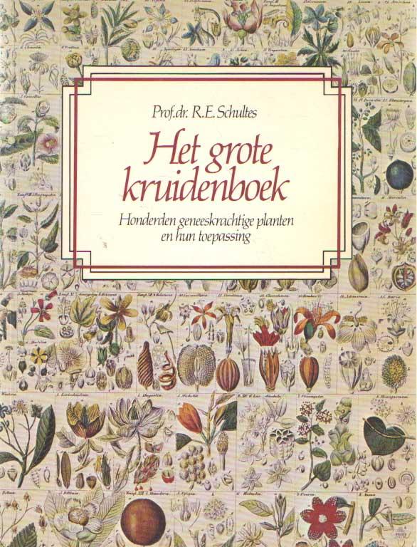 SCHULTES, R.E. - Het grote kruidenboek, honderden geneeskrachtige planten en hun toepassingen.