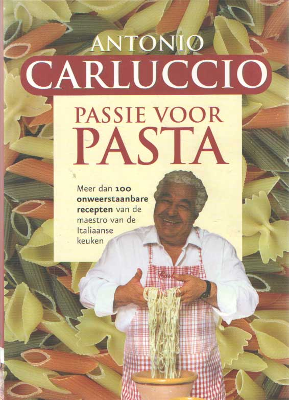 CARLUCCIO, ANTONIO - Passie voor pasta.