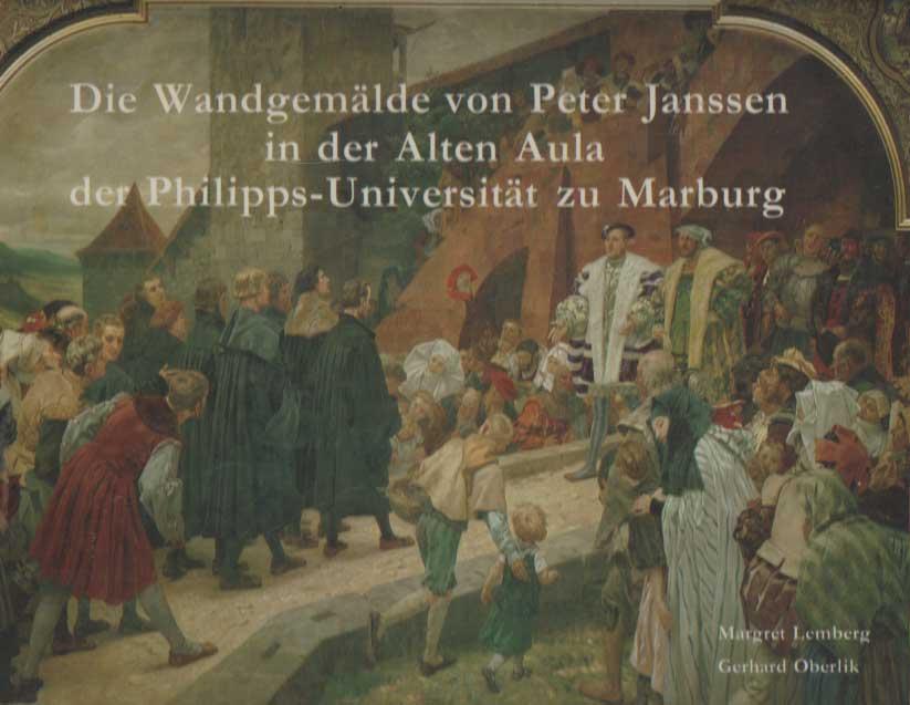 LEMBERG, MARGRET - Die Wandgema?lde von Peter Janssen in der alten Aula der Philipps-Universita?t zu Marburg.