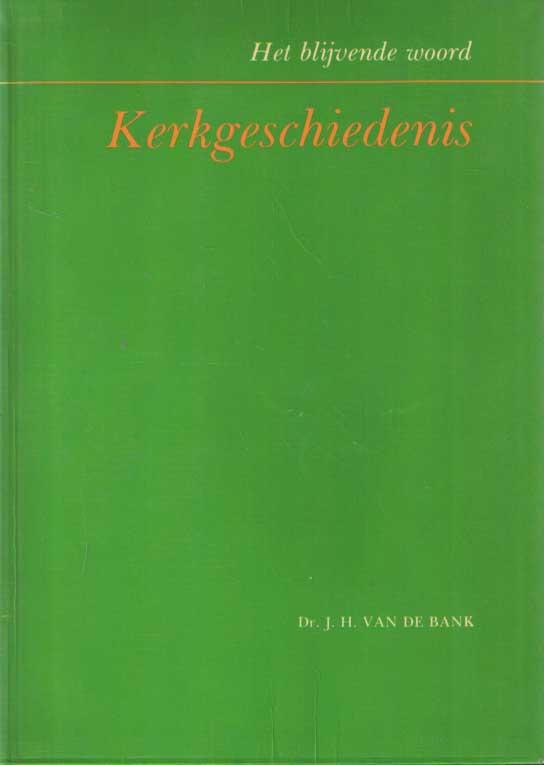 BANK, J.H. VAN DE - Kerkgeschiedenis.