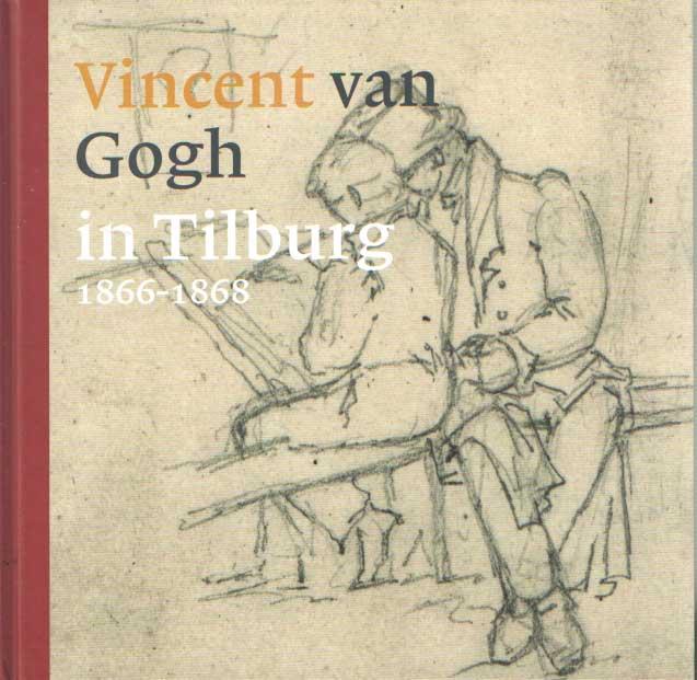 EERENBEEMT, H.F.J.M. VAN DEN E.A. (RED.) - Vincent van Gogh in Tilburg 1866-1868.