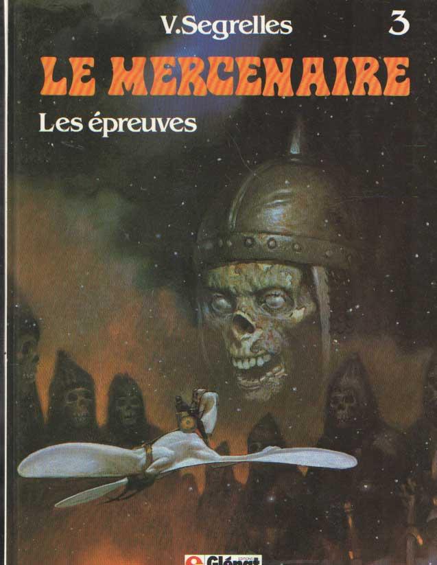 SEGRELLES, VICENTE - Le mercenaire 3. Les épreuves.