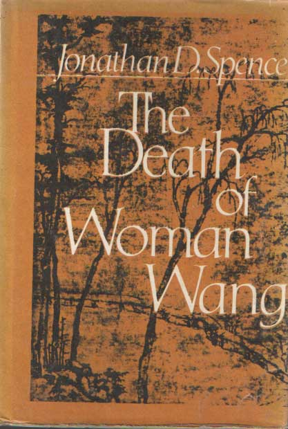 SPENCE, JONATHAN D. - The Death of Woman Wang.