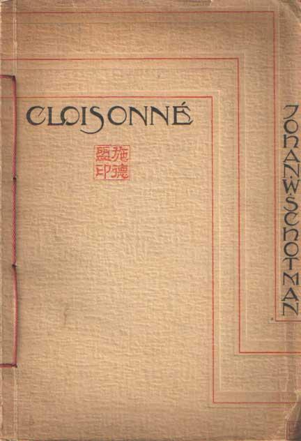 SCHOTMAN, JOHAN WILHELM - Cloisonné - een cyclus china-verzen.