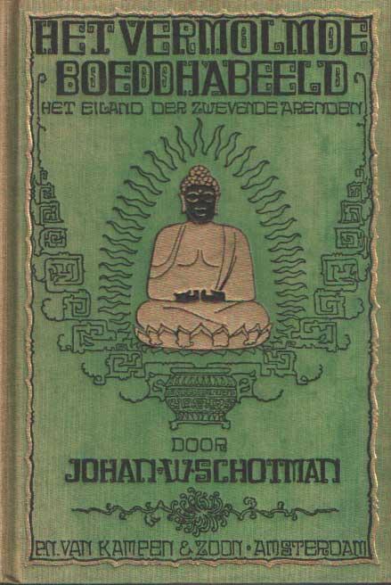 SCHOTMAN, JOHAN W. - Het vermolmde Boeddhabeeld. Een reis naar de verborgenheden ener vreemde werkelijkheid. Het eiland der zwevende arenden.