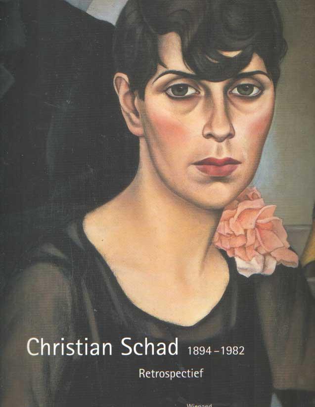 LEOPOLD, RUDOLF E.A. - Christian Schad. Retrospectief. 1894 - 1982.