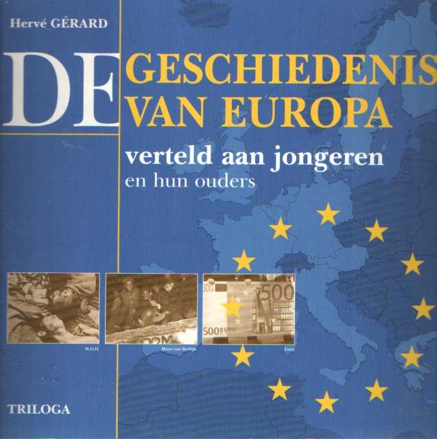 GÉRARD, HERVÉ - De geschiedenis van Europa verteld aan jongeren en hun ouders.
