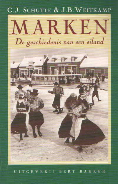SCHUTTE, G.J. & J.B. WEITKAMP - Marken. De geschiedenis van een eiland.