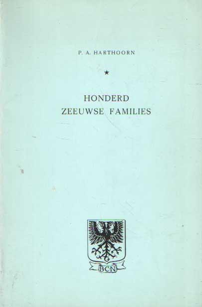 HARTHOORN, P.A. - Honderd Zeeuwse families.