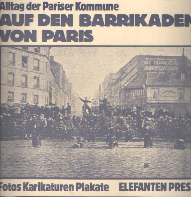 SCHRENK, KLAUS - FantaAlltag der Pariser Kommune. Auf den Barrikaden von Paris.