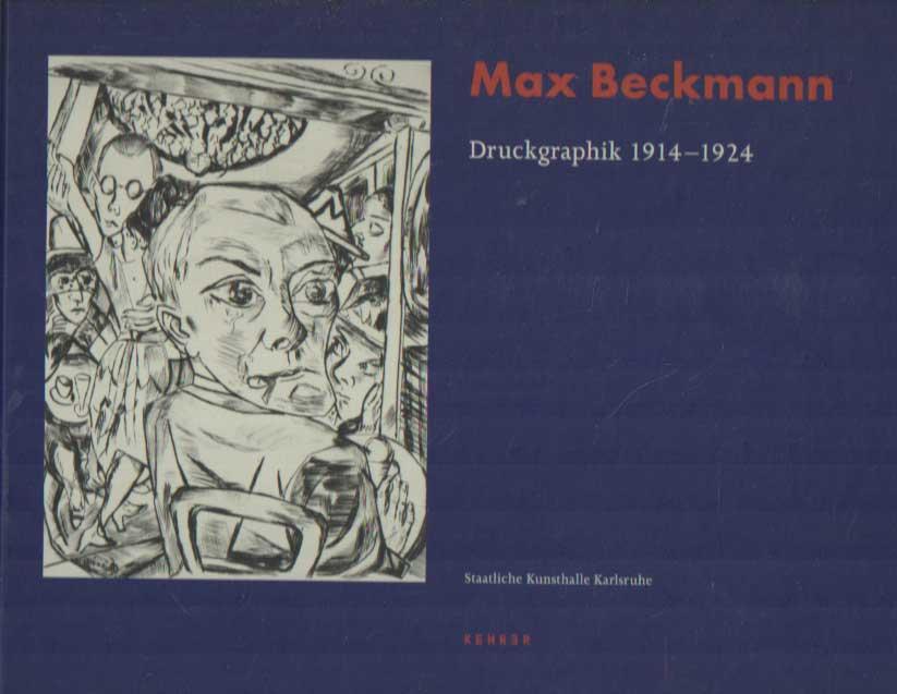 SCHRENK, KLAUS (FORWORD) - Max Beckmann. Druckgraphik 1914-1924.