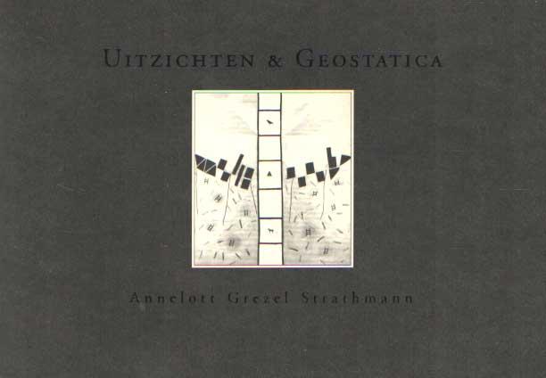 STRATHMANN, ANNELOTT GREZEL - Uitzichten & Geostatica. Annelott Grezel Strathmann.