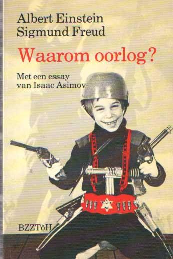EINSTEIN, ALBERT & SIGMUND FREUD - Waarom oorlog? Met een essay van Isaac Asimov.
