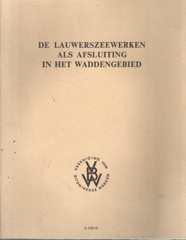 BURGT, C. VAN DER - De Lauwerszeewerken als afsluiting in het Waddengebied..